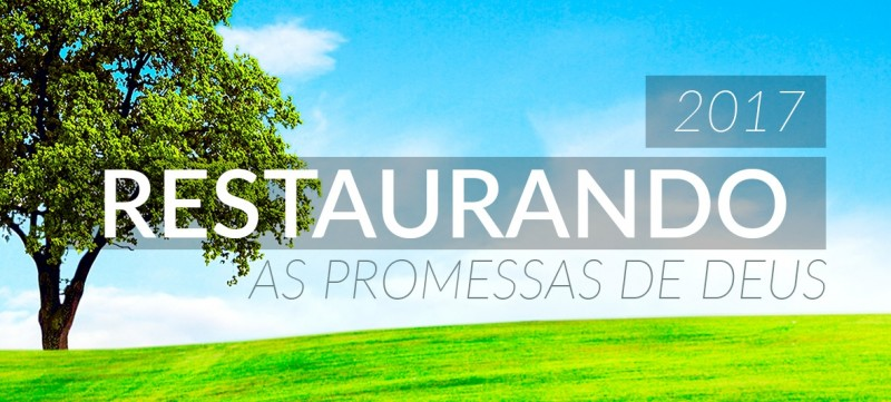 2017 Restaurando as Promessas